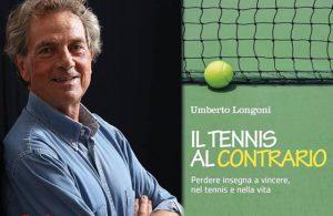 Il tennis al contrario. Il libro di Longoni che insegna a vincere